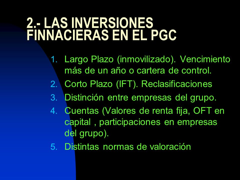 2.- LAS INVERSIONES FINNACIERAS EN EL PGC