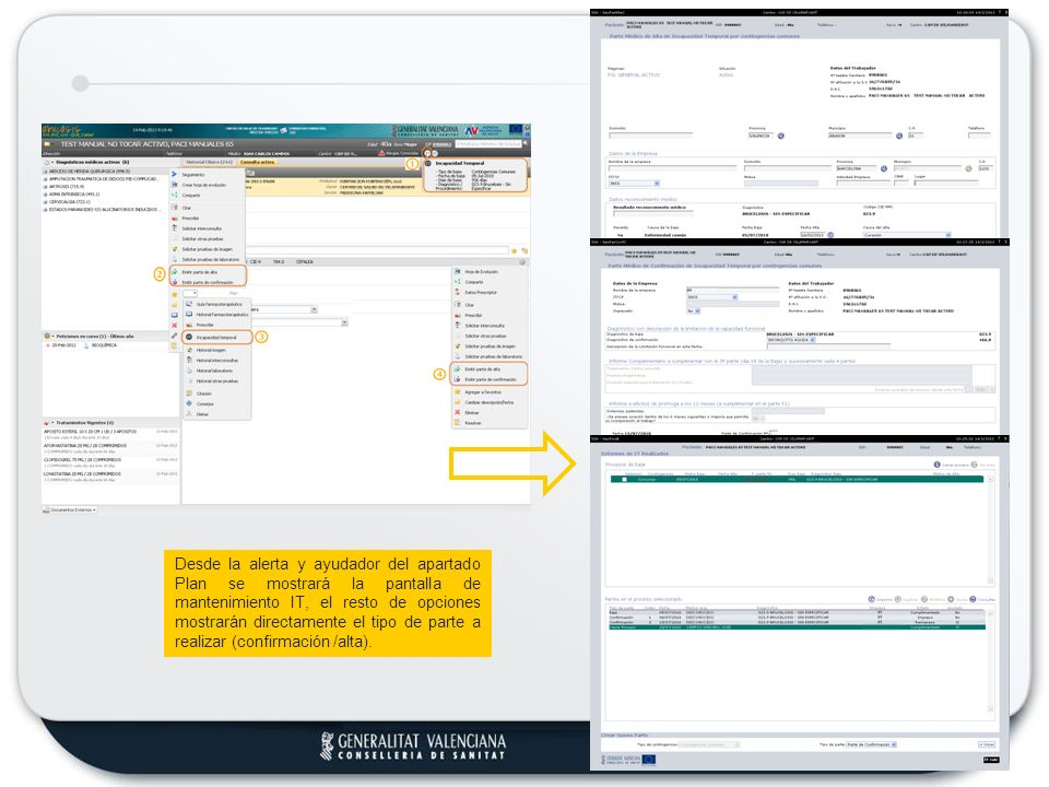 Desde la alerta y ayudador del apartado Plan se mostrará la pantalla de mantenimiento IT, el resto de opciones mostrarán directamente el tipo de parte a realizar (confirmación /alta).