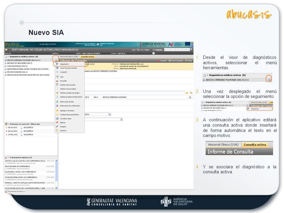 Nuevo SIA Desde el visor de diagnósticos activos, seleccionar el menú herramientas. Una vez desplegado el menú seleccionar la opción de seguimiento.