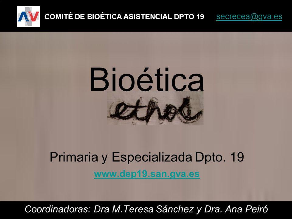 Bioética Primaria y Especializada Dpto. 19 www.dep19.san.gva.es