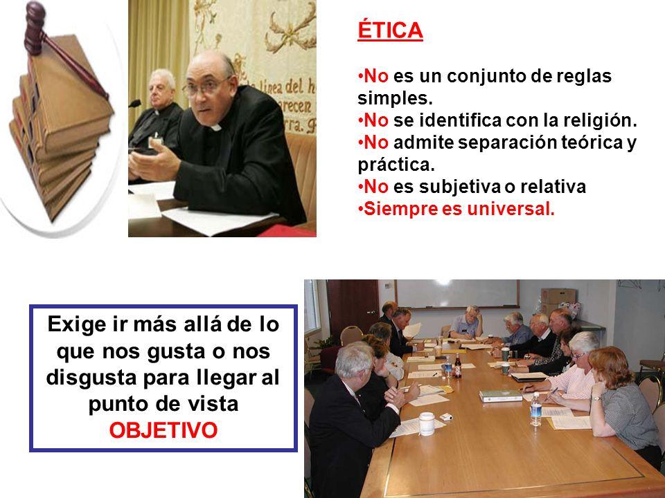 ÉTICA No es un conjunto de reglas simples. No se identifica con la religión. No admite separación teórica y práctica.