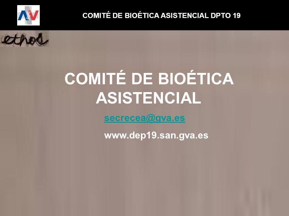 COMITÉ DE BIOÉTICA ASISTENCIAL DPTO 19 COMITÉ DE BIOÉTICA ASISTENCIAL