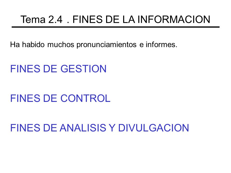 Tema 2.4 . FINES DE LA INFORMACION