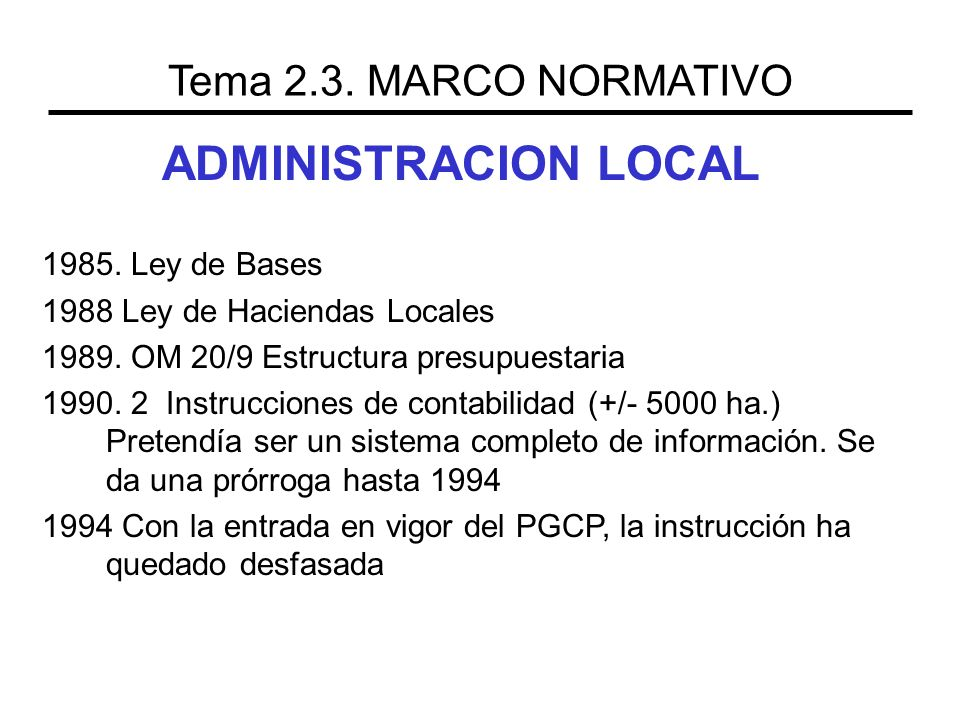 ADMINISTRACION LOCAL Tema 2.3. MARCO NORMATIVO 1985. Ley de Bases