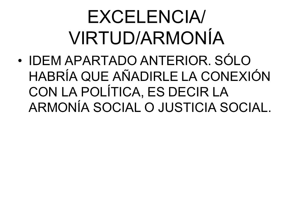EXCELENCIA/ VIRTUD/ARMONÍA