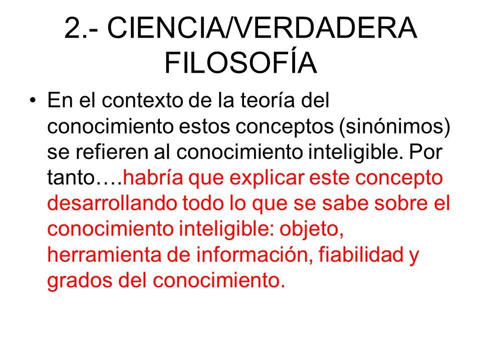 2.- CIENCIA/VERDADERA FILOSOFÍA