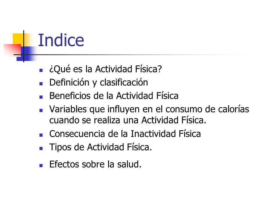 Indice ¿Qué es la Actividad Física Definición y clasificación