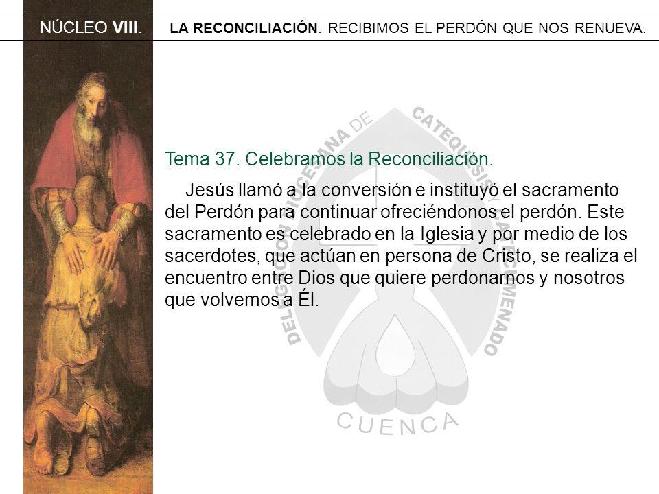 Tema 37. Celebramos la Reconciliación.