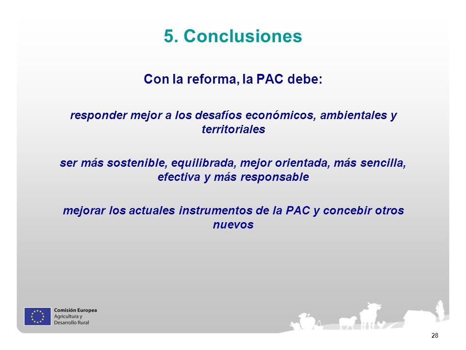5. Conclusiones Con la reforma, la PAC debe: