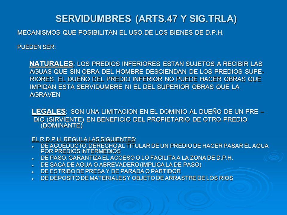 SERVIDUMBRES (ARTS.47 Y SIG.TRLA)