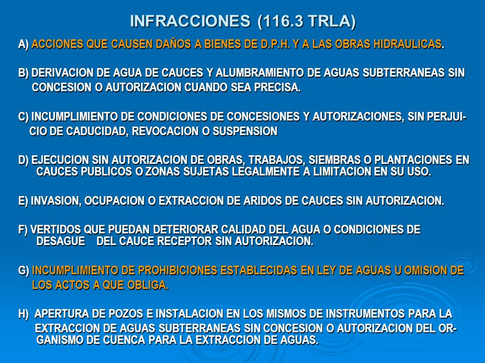 INFRACCIONES (116.3 TRLA) A) ACCIONES QUE CAUSEN DAÑOS A BIENES DE D.P.H. Y A LAS OBRAS HIDRAULICAS.