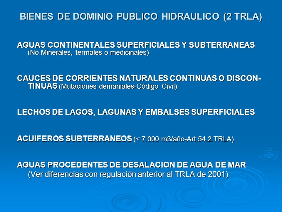 BIENES DE DOMINIO PUBLICO HIDRAULICO (2 TRLA)