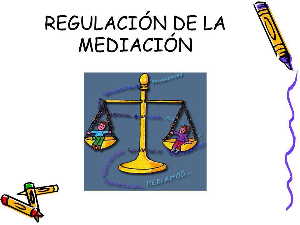 REGULACIÓN DE LA MEDIACIÓN