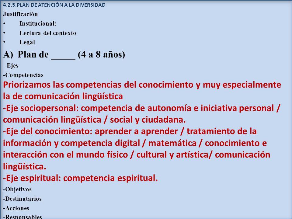 -Eje espiritual: competencia espiritual.