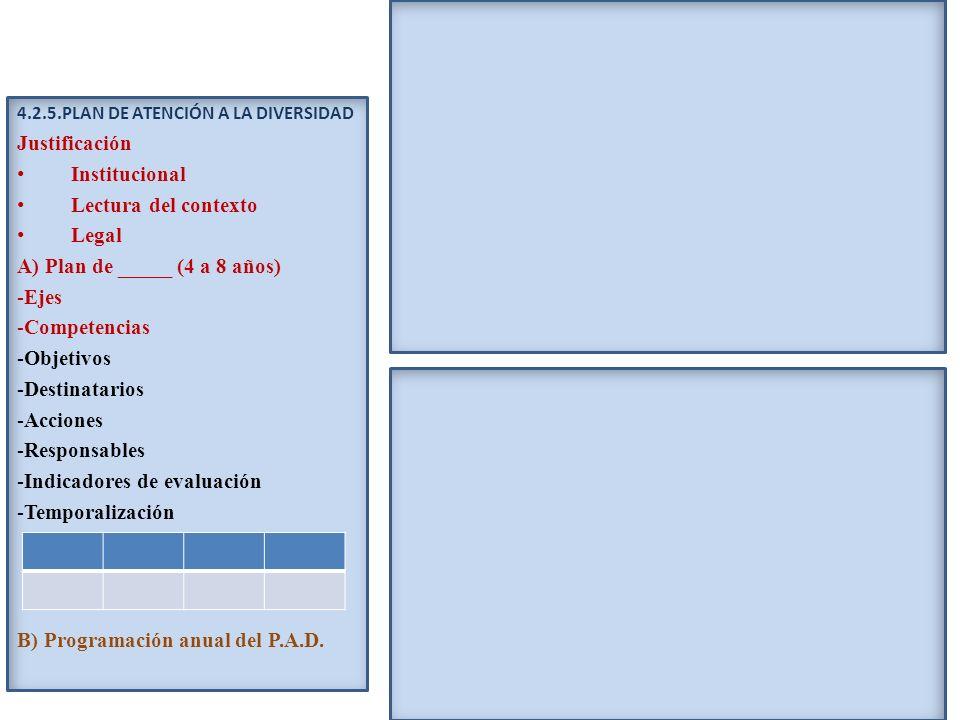 A) Plan de _____ (4 a 8 años) Ejes Competencias Objetivos