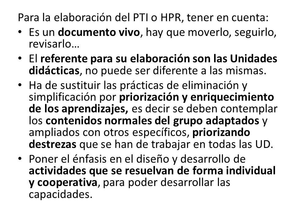 Para la elaboración del PTI o HPR, tener en cuenta: