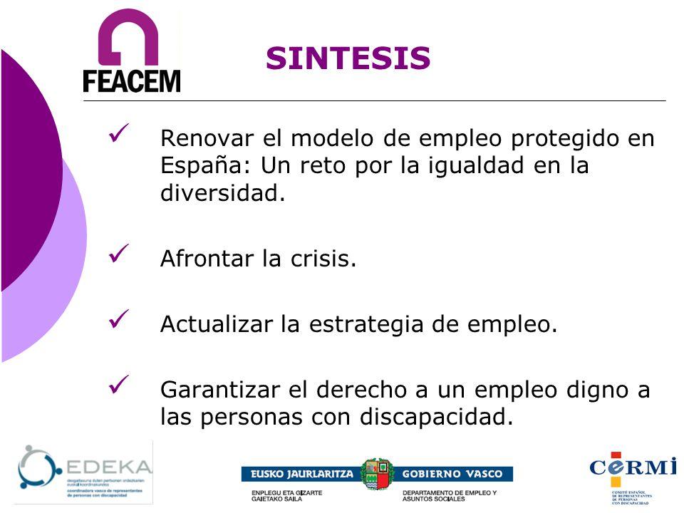 SINTESIS Renovar el modelo de empleo protegido en España: Un reto por la igualdad en la diversidad.