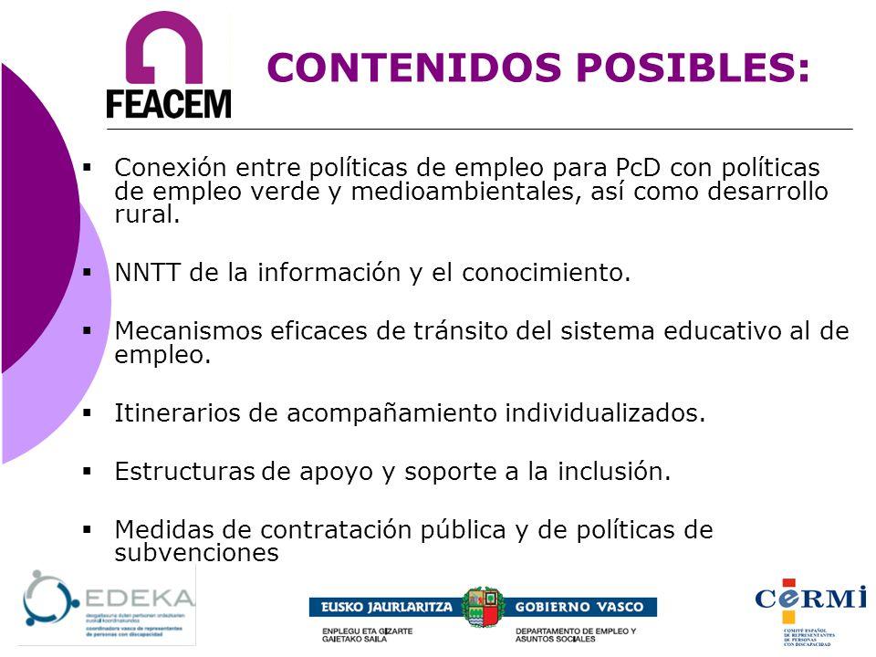 CONTENIDOS POSIBLES: Conexión entre políticas de empleo para PcD con políticas de empleo verde y medioambientales, así como desarrollo rural.