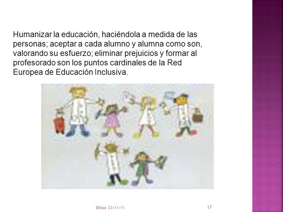 Humanizar la educación, haciéndola a medida de las personas; aceptar a cada alumno y alumna como son, valorando su esfuerzo; eliminar prejuicios y formar al profesorado son los puntos cardinales de la Red Europea de Educación Inclusiva.