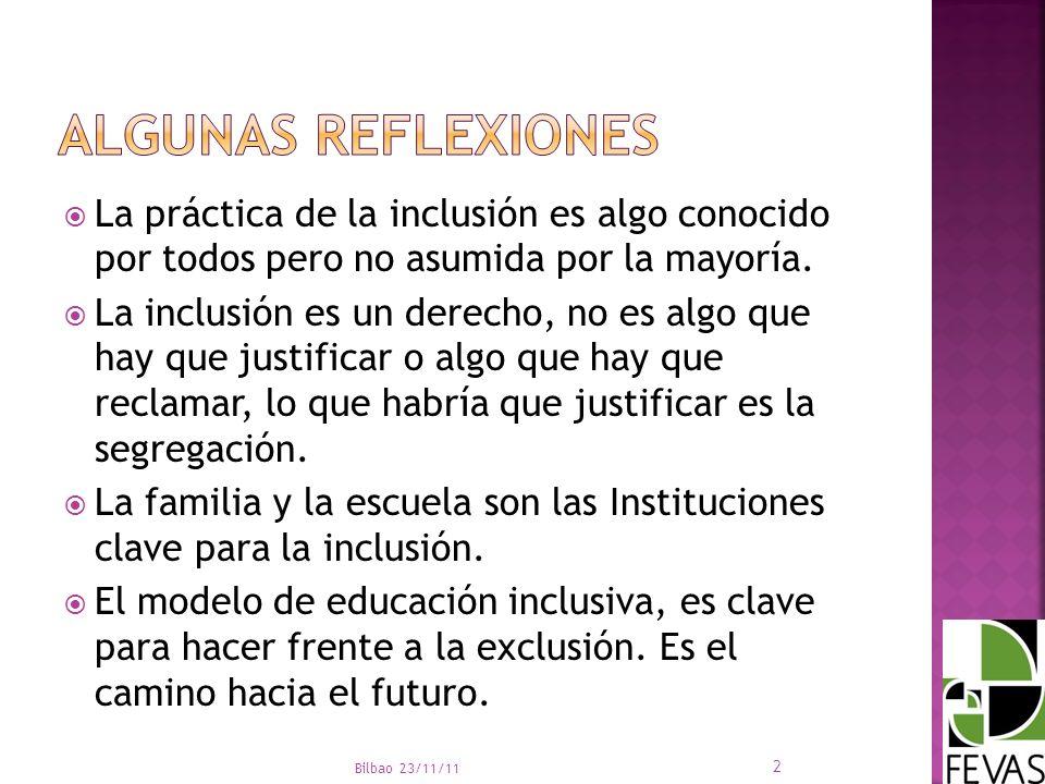 ALGUNAS REFLEXIONES La práctica de la inclusión es algo conocido por todos pero no asumida por la mayoría.