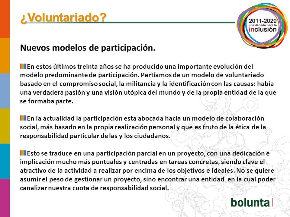 ¿Voluntariado Nuevos modelos de participación.