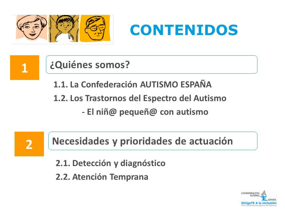 CONTENIDOS 1 2 ¿Quiénes somos Necesidades y prioridades de actuación