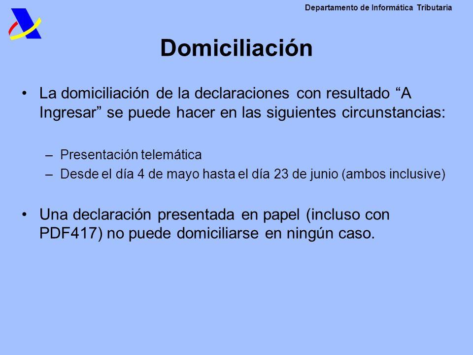 Domiciliación La domiciliación de la declaraciones con resultado A Ingresar se puede hacer en las siguientes circunstancias:
