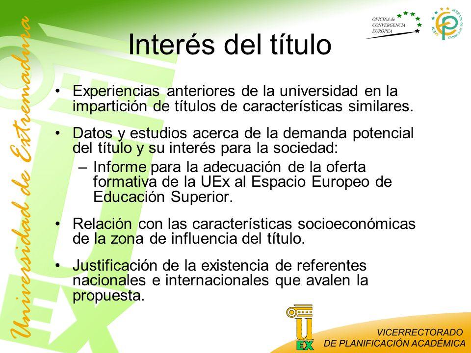 Interés del título Experiencias anteriores de la universidad en la impartición de títulos de características similares.