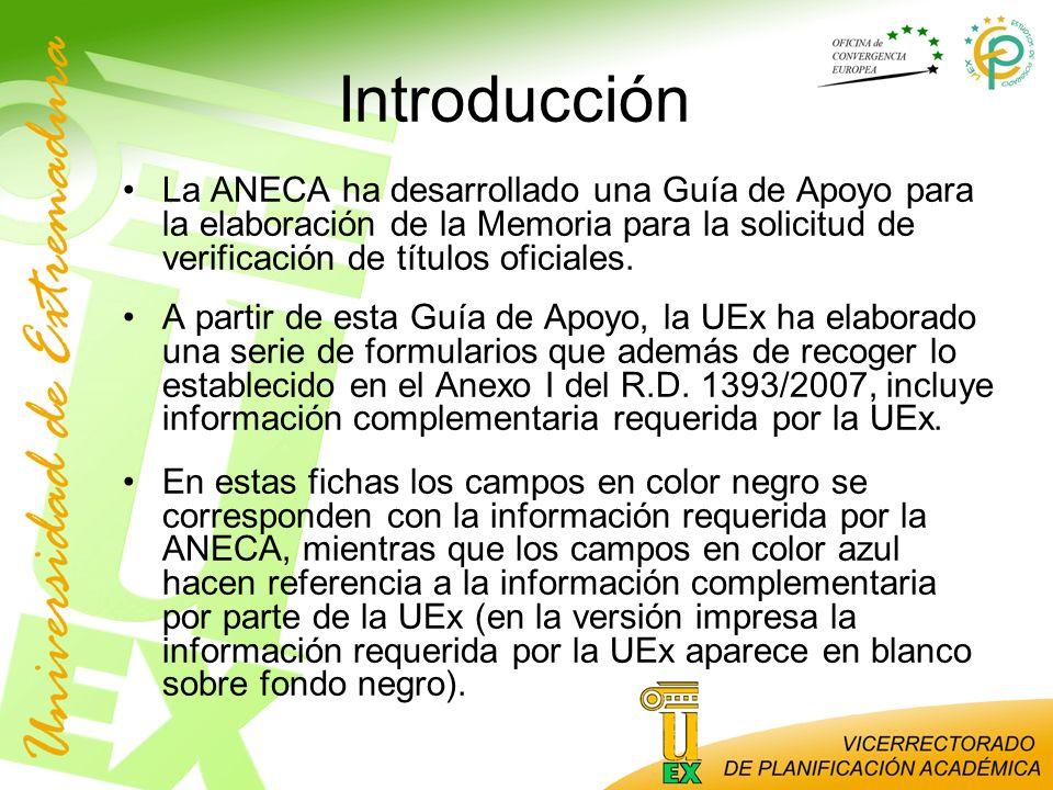 Introducción La ANECA ha desarrollado una Guía de Apoyo para la elaboración de la Memoria para la solicitud de verificación de títulos oficiales.