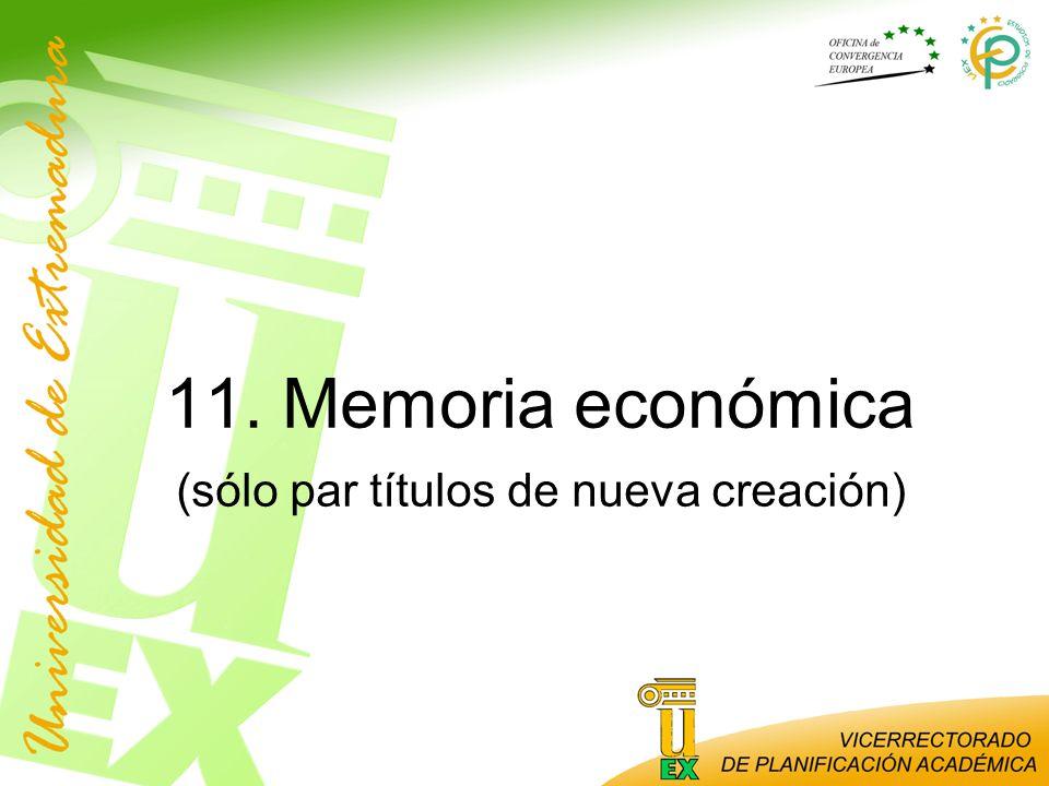 11. Memoria económica (sólo par títulos de nueva creación)
