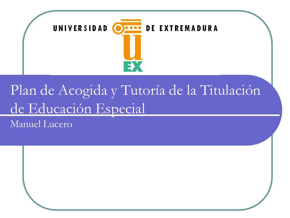 Plan de Acogida y Tutoría de la Titulación de Educación Especial Manuel Lucero