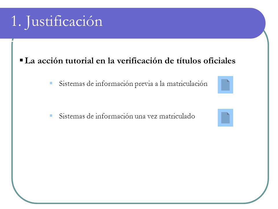 1. Justificación La acción tutorial en la verificación de títulos oficiales. Sistemas de información previa a la matriculación.