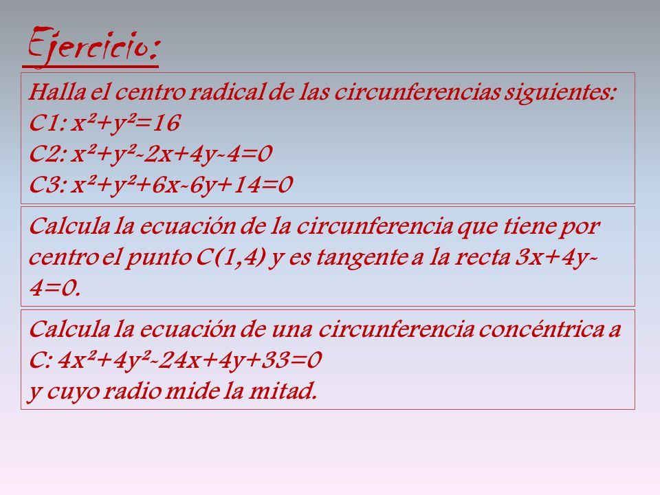 Ejercicio: Halla el centro radical de las circunferencias siguientes: