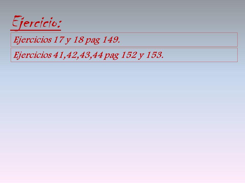 Ejercicio: Ejercicios 17 y 18 pag 149.