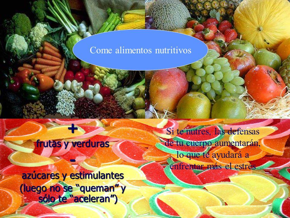 + - Come alimentos nutritivos