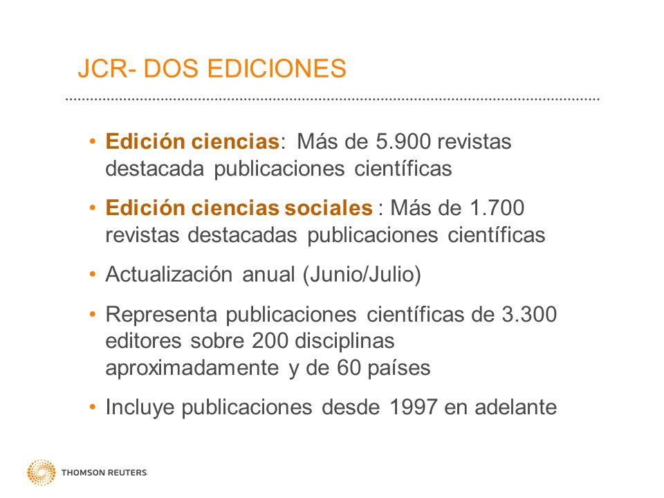JCR- DOS EDICIONESEdición ciencias: Más de 5.900 revistas destacada publicaciones científicas.