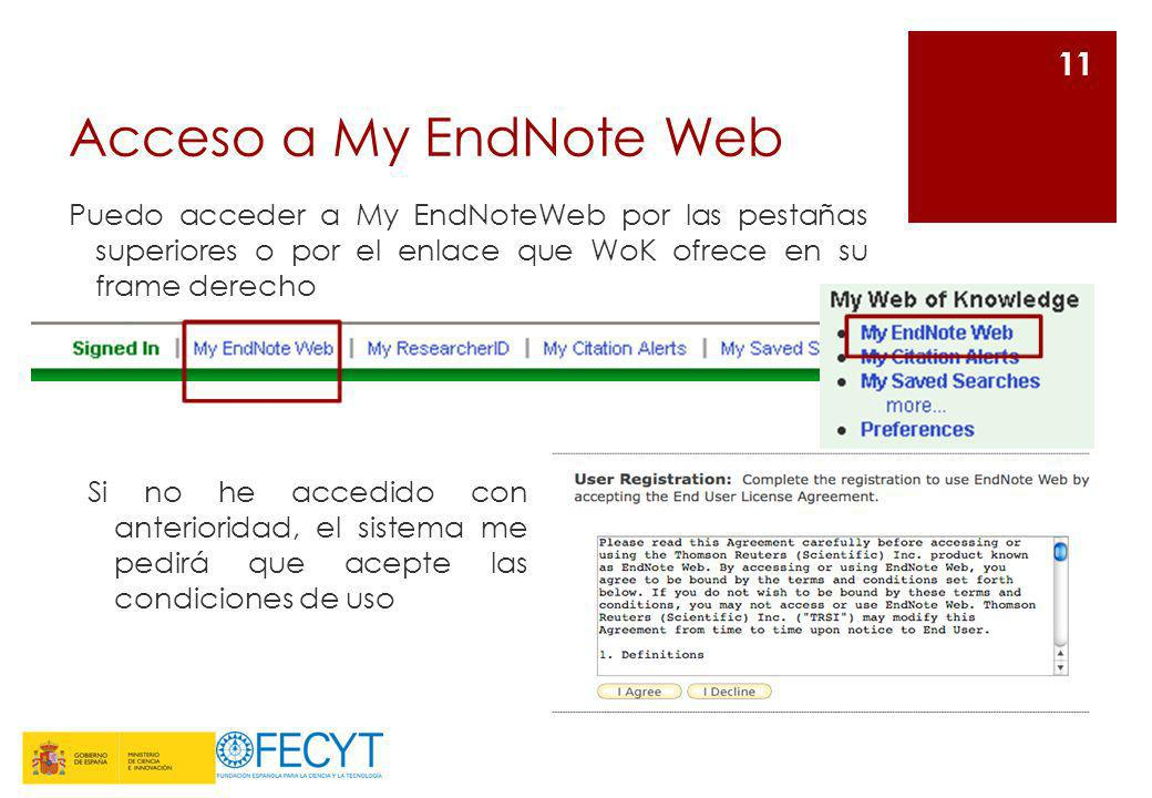 Acceso a My EndNote WebPuedo acceder a My EndNoteWeb por las pestañas superiores o por el enlace que WoK ofrece en su frame derecho.