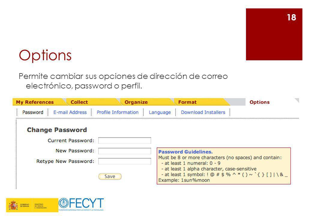 Options Permite cambiar sus opciones de dirección de correo electrónico, password o perfil.