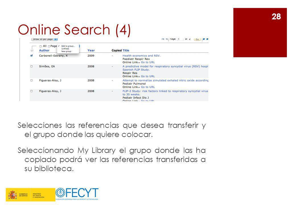 Online Search (4)Selecciones las referencias que desea transferir y el grupo donde las quiere colocar.