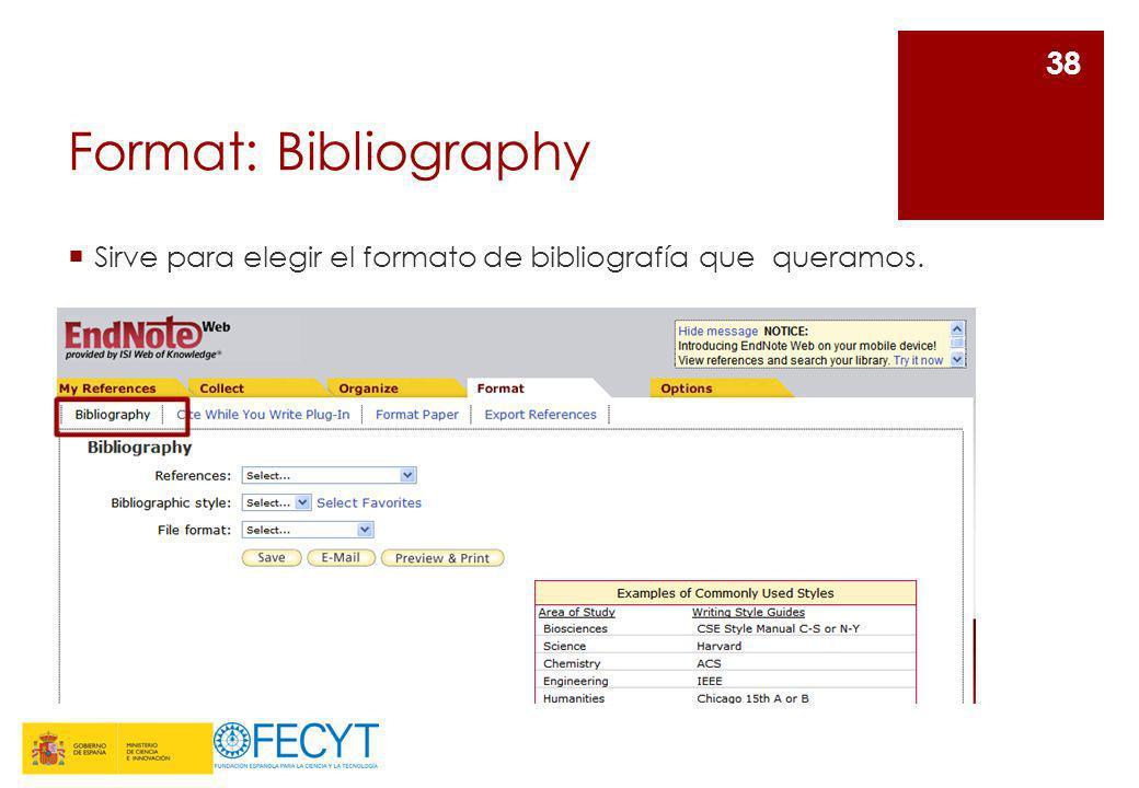 Format: Bibliography Sirve para elegir el formato de bibliografía que queramos. Sirve para elegir el formato de bibliografía que queramos.