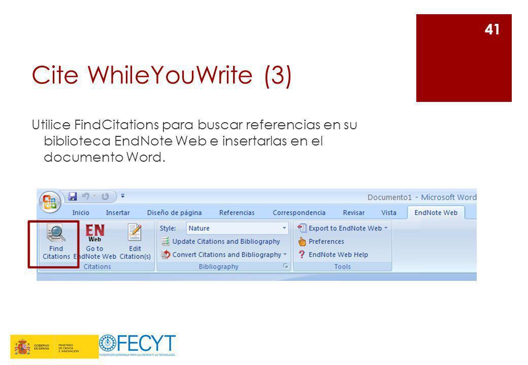 Cite WhileYouWrite (3)Utilice FindCitations para buscar referencias en su biblioteca EndNote Web e insertarlas en el documento Word.