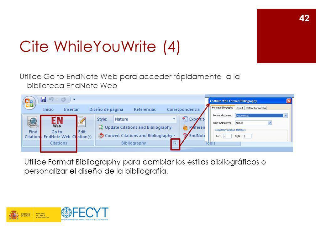 Cite WhileYouWrite (4) Utilice Go to EndNote Web para acceder rápidamente a la biblioteca EndNote Web.