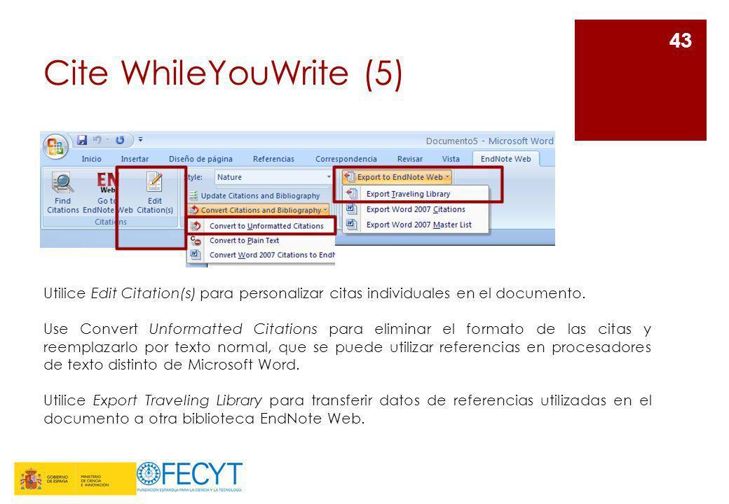 Cite WhileYouWrite (5) Utilice Edit Citation(s) para personalizar citas individuales en el documento.