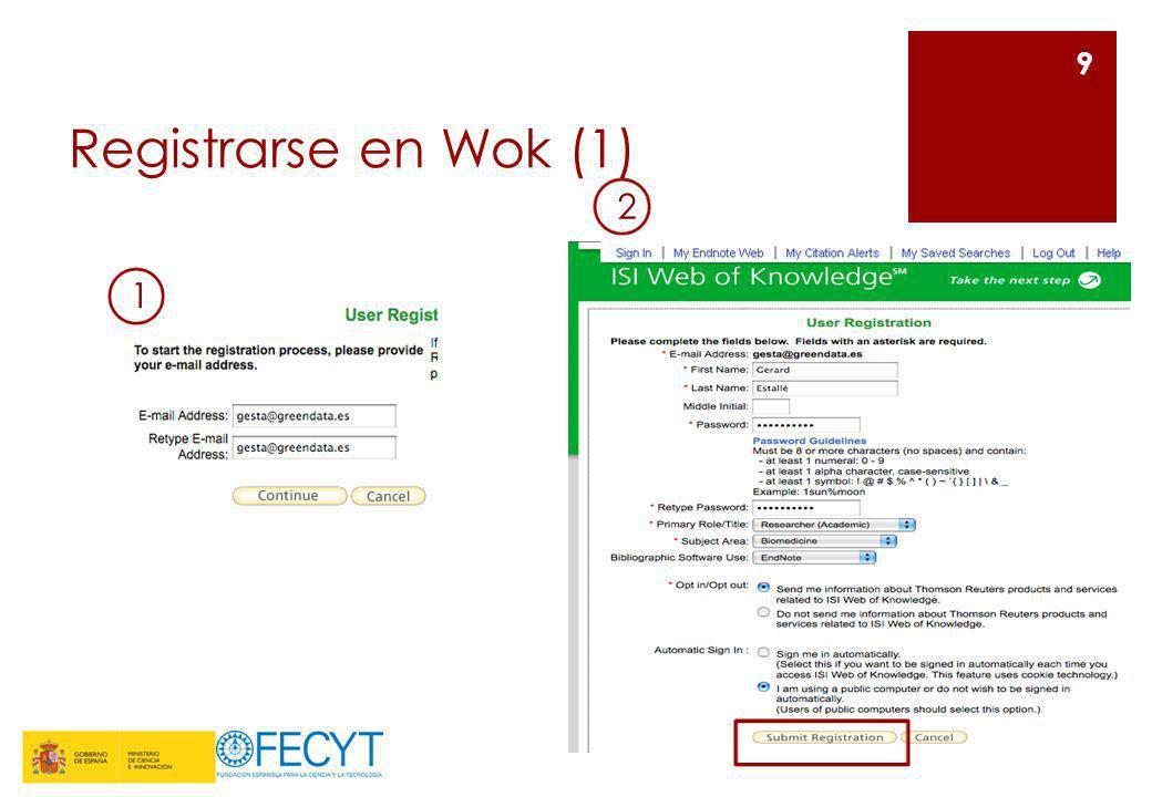 Registrarse en Wok (1)2. 1. Para registrarnos en Wok, debemos ir cumplimentando los datos que el sistema nos solicita.