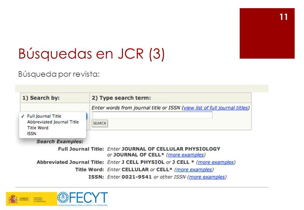 Búsquedas en JCR (3) Búsqueda por revista: