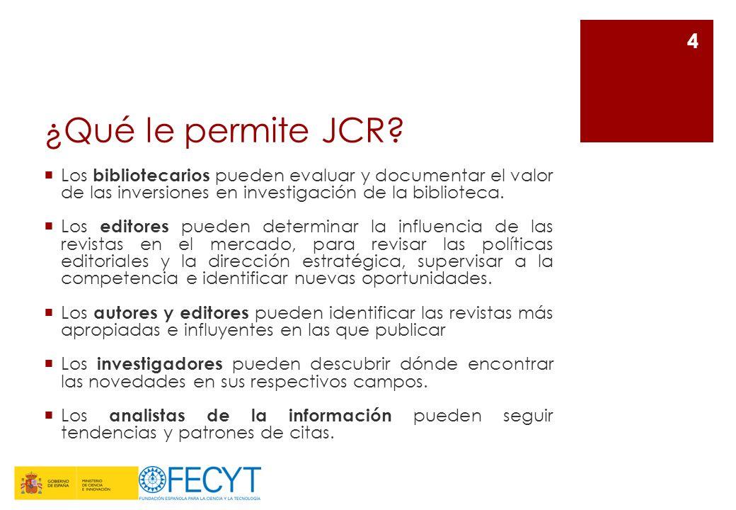 ¿Qué le permite JCR Los bibliotecarios pueden evaluar y documentar el valor de las inversiones en investigación de la biblioteca.