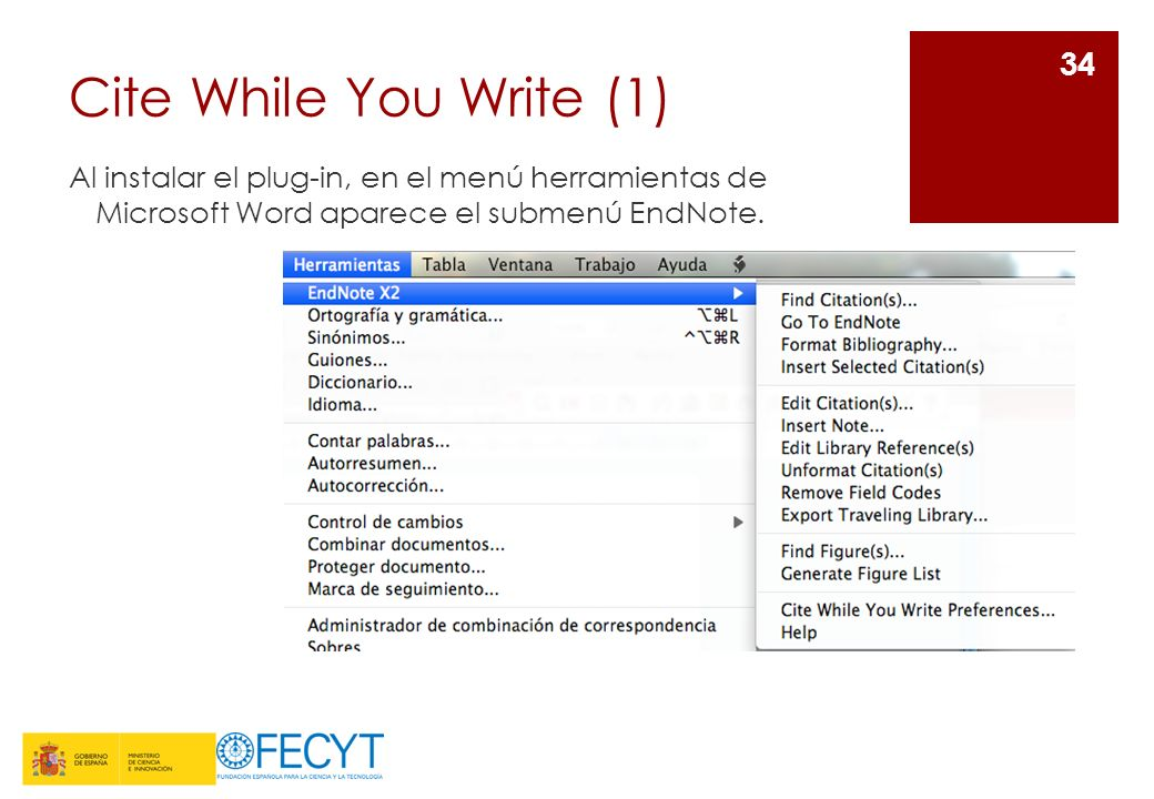 Cite While You Write (1) Al instalar el plug-in, en el menú herramientas de Microsoft Word aparece el submenú EndNote.