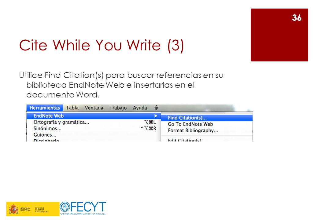 Cite While You Write (3) Utilice Find Citation(s) para buscar referencias en su biblioteca EndNote Web e insertarlas en el documento Word.