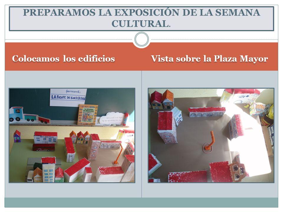 PREPARAMOS LA EXPOSICIÓN DE LA SEMANA CULTURAL.