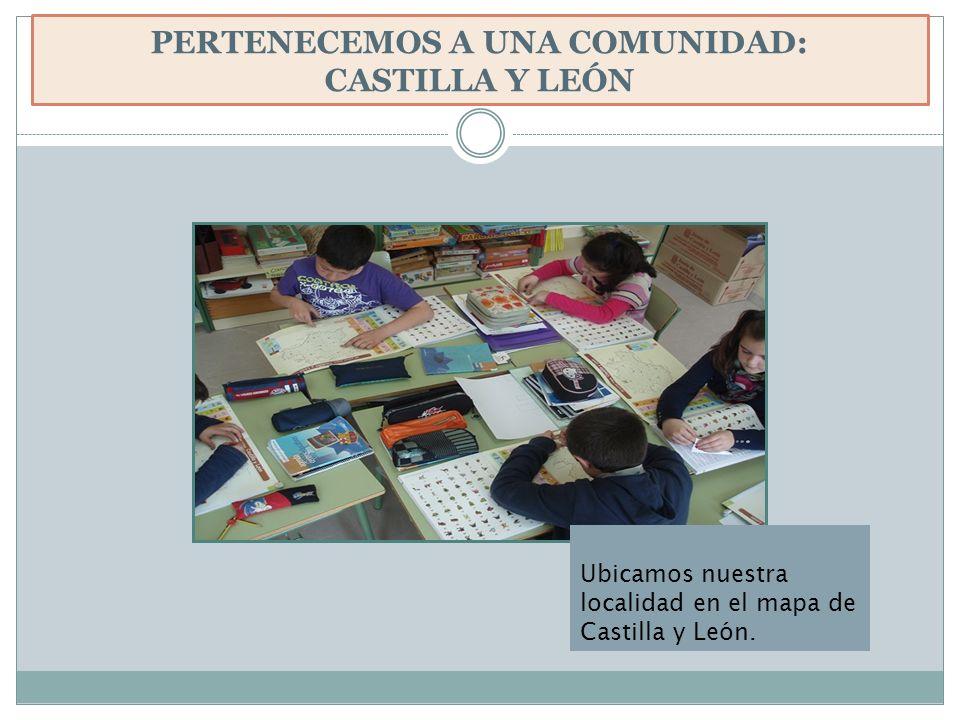 PERTENECEMOS A UNA COMUNIDAD: CASTILLA Y LEÓN